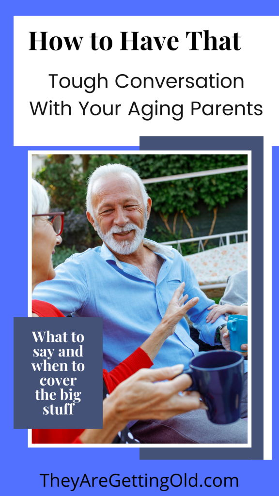 How to Have That Tough Conversation With Your Aging Parents