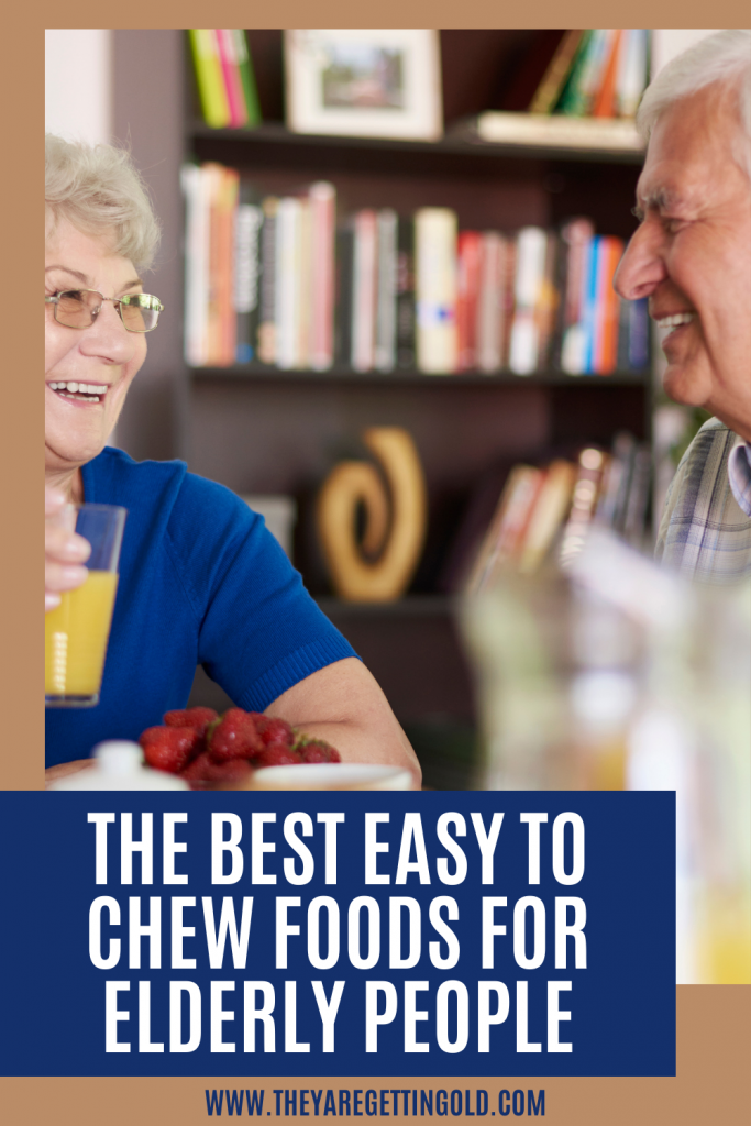 The Best Easy to Chew Foods for Elderly People